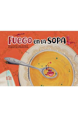 FUEGO EN LA SOPA