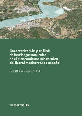 CARACTERIZACIÓN Y ANÁLISIS DE LOS RIESGOS NATURALES EN EL PLANEAMIENTO URBANÍSTI