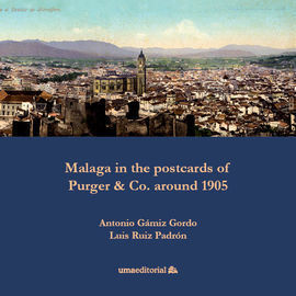 MALAGA IN THE POSTCARDS OF PURGER & CO. AROUND 190