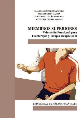 MIEMBROS SUPERIORES. VALORACIÓN FUNCIONAL PARA FISIOTERAPIA Y TERAPIA OCUPACIONA