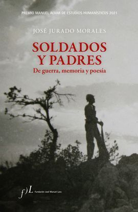 SOLDADOS Y PADRES. DE GUERRA, MEMORIA Y POESIA