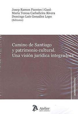 CAMINO DE SANTIAGO Y PATRIMONIO CULTURAL UNA VISION JURIDIC