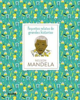 NELSON MANDELA (PEQUEÑOS RELATOS DE GRANDES HISTORIAS)