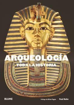 ARQUEOLOGÍA. TODA LA HISTORIA