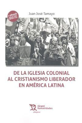 DE LA IGLESIA COLONIAL AL CRISTIANISMO LIBERADOR EN AMÉRICA LATINA