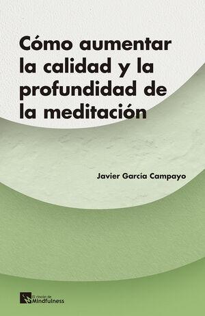¿CÓMO AUMENTAR LA CALIDAD Y LA PROFUNDIDAD DE LA MEDITACIÓN?