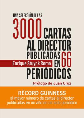 UNA SELECCIÓN DE LAS 3000 CARTAS AL DIRECTOR PUBLICADAS AL AUTOR EN 66 PERIÓDICO