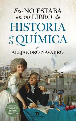 ESO NO ESTABA EN MI LIBRO DE HISTORIA DE LA QUIMICA