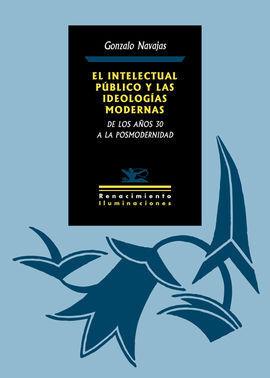 EL INTELECTUAL PUBLICO Y LAS IDEOLOGIAS MODERNAS