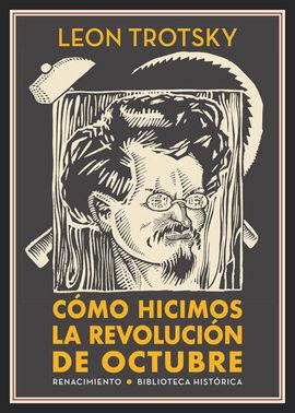 COMO HICIMOS LA REVOLUCION DE OCTUBRE