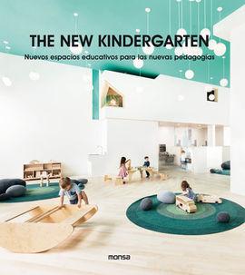 THE NEW KINDERGARTEN. NUEVOS ESPACIOS EDUCATIVOS PARA LAS NUEVAS PEDAGOGÍAS
