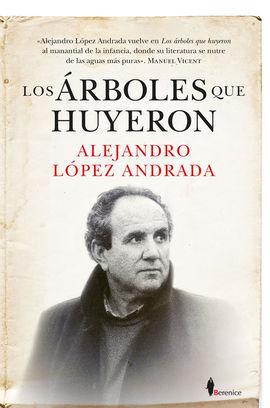 ÁRBOLES QUE HUYERON, LOS