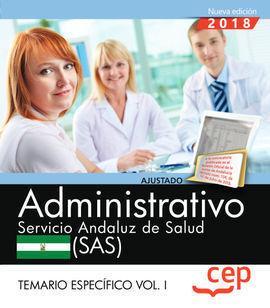 ADMINISTRATIVO. SERVICIO ANDALUZ DE SALUD (SAS). TEMARIO ESPECÍFICO. VOL. I.