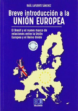 BREVE INTRODUCCIÓN A LA UNIÓN EUROPEA. EL BREXIT Y EL NUEVO MARCO DE RELACIONES