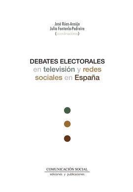 DEBATES ELECTORALES EN TELEVISIÓN Y REDES SOCIALES EN ESPAÑA