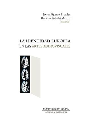 LA IDENTIDAD EUROPEA EN LAS ARTES AUDIOVISUALES