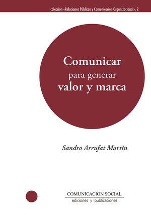 COMUNICAR PARA GENERAR VALOR Y MARCA