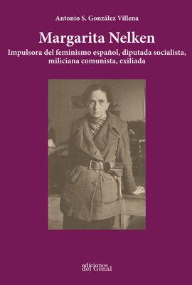 MARGARITA NELKEN. IMPULSORA DEL FEMINISMO ESPAÑOL, DIPUTADA SOCIALISTA, MILICIAN