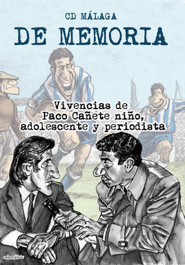 CD MÁLAGA. DE MEMORIA. VIVENCIAS DE PACO CAÑETE NIÑO, ADOLESCENTE Y PERIODISTA