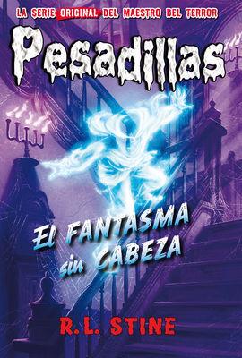 PESADILLAS, 30. EL FANTASMA SIN CABEZA