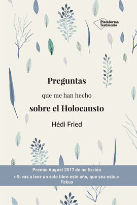 PREGUNTAS QUE ME HAN HECHO SOBRE HOLOCAU