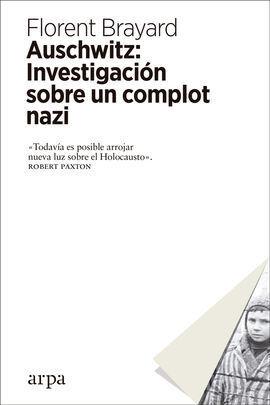 AUSCHWITZ: INVESTIGACION SOBRE UN COMPLOT NAZI
