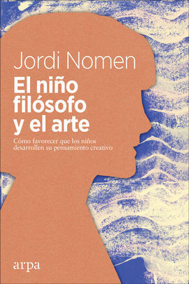 NIÑO FILÓSOFO Y EL ARTE, EL