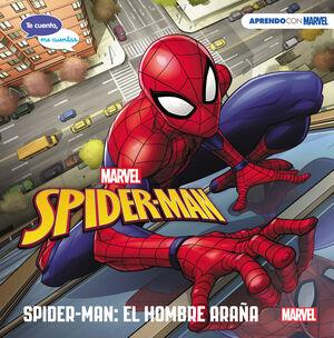 SPIDER-MAN: EL HOMBRE ARAÑA (TE CUENTO, ME CUENTAS UNA HISTORIA MARVEL)