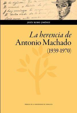 LA HERENCIA DE ANTONIO MACHADO. (1939-1970)