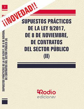 SUPUESTOS PRÁCTICOS DE LA LEY 9/2017, DE 8 DE NOVIEMBRE, DE CONTRATOS DEL SECTOR
