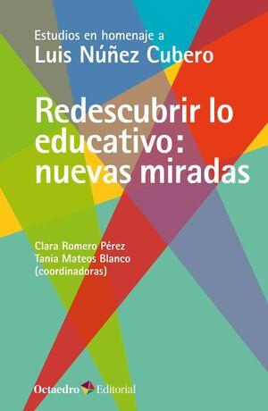 REDESCUBRIR LO EDUCATIVO: NUEVAS MIRADAS