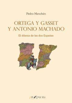 ORTEGA Y GASSET Y ANTONIO MACHADO