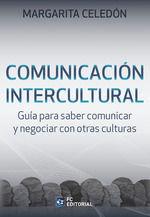 COMUNICACIÓN INTERCULTURAL: GUÍA PARA SABER COMUNICAR Y NEGOCIAR CON OTRAS CULTU