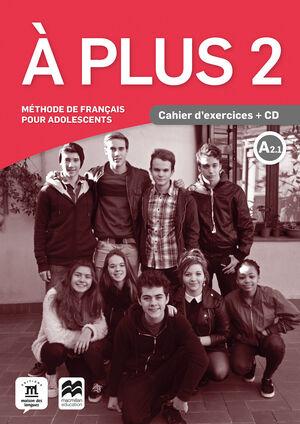 A PLUS 2 - A2.1 - CAHIER D´EXERCICES + CD