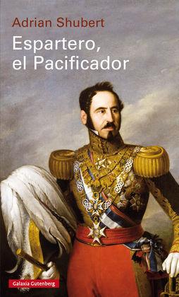 ESPARTERO, EL PACIFICADOR - RÚSTICA