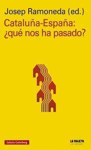 CATALUÑA-ESPAÑA: ¿QUE NOS HA PASADO