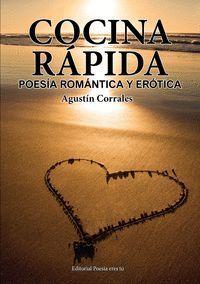 COCINA RAPIDA. POESÍA ROMANTICA Y EROTICA