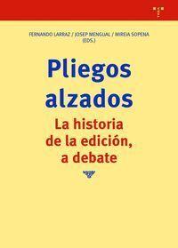PLIEGOS ALZADOS. LA HISTORIA DE LA EDICION, A DEBATE