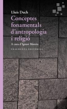 CONCEPTOS FUNDAMENTALES DE ANTROPOLOGIA Y RELIGION