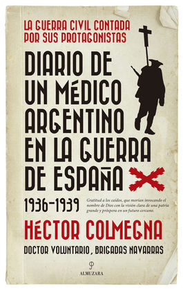 DIARIO DE UN MÉDICO ARGENTINO EN LA GUERRA DE ESPAÑA (1936-1939)