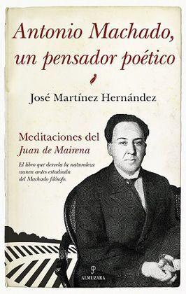 ANTONIO MACHADO, UN PENSADOR POETICO