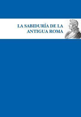 SABIDURÍA DE LA ANTIGUA ROMA
