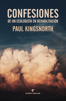 CONFESIONES DE UN ECOLOGISTA EN REHABILITACION