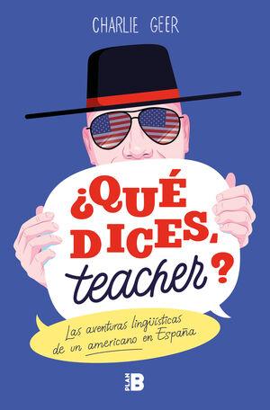 QUE DICES, TEACHER