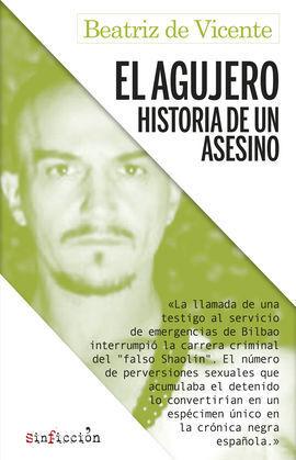EL AGUJERO. HISTORIA DE UN ASESINO