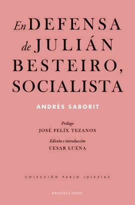 EN DEFENSA DE JULIAN BESTEIRO, SOCIALISTA