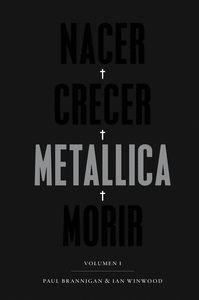 NACER·CRECER·METALLICA·MORIR [2ª EDICION]