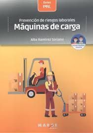 PREVENCIÓN DE RIESGOS LABORALES: MÁQUINAS DE CARGA