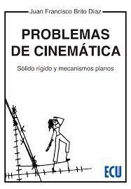 PROBLEMAS DE CINEMÁTICA. SÓLIDO, RÍGIDO Y MECANISMOS PLANOS