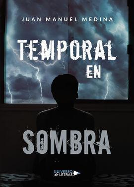 TEMPORAL EN SOMBRA